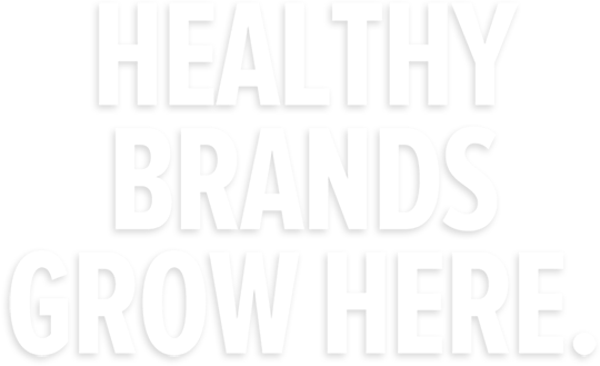 Healthy Brands Grow Here.