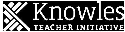 Knowles Teacher Initiative