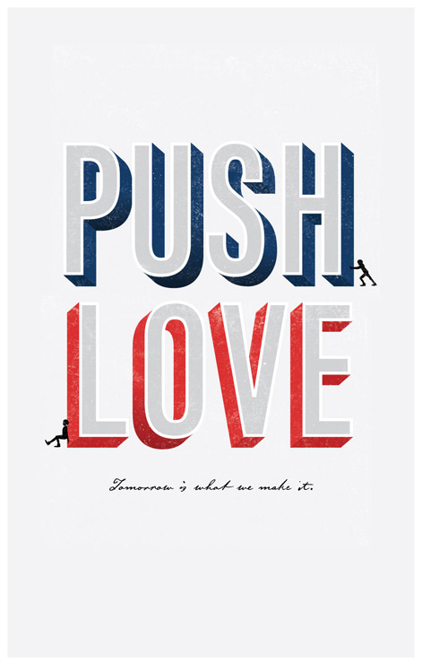 Pushlove, Push Love, Push Love Campaign, Poster for Love, Poster for equality, Patriotic campaign, simple, red white and blue