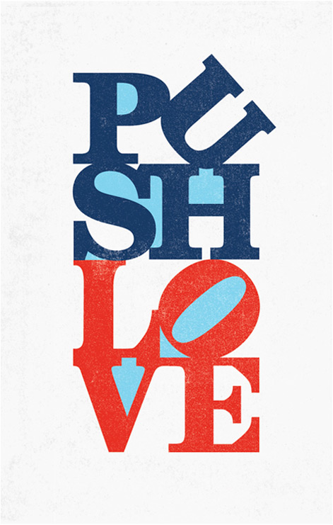 Pushlove, Push Love, Push Love Campaign, Poster for Love, Poster for equality, Patriotic campaign, love sign, love sign philadelphia, philadelphia love, philadelphia love sign