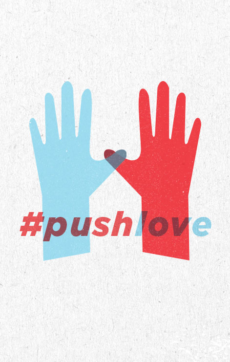 Pushlove, Push Love, Push Love Campaign, Poster for Love, Poster for equality, Patriotic campaign, hands, two hands